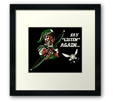 Say Listen Again Framed Print