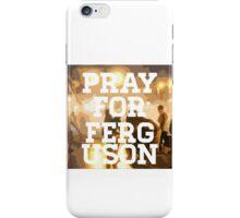 Pray For Ferguson iPhone Case/Skin