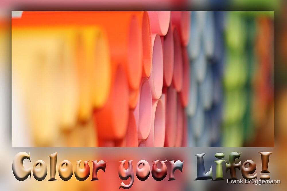 Colour Your Life! by Frank Brüggemann
