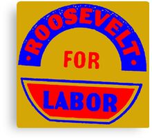 FDR FOR LABOR Canvas Print
