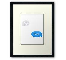 K Cool  Framed Print