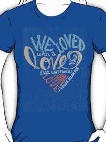 More than Love T-Shirt