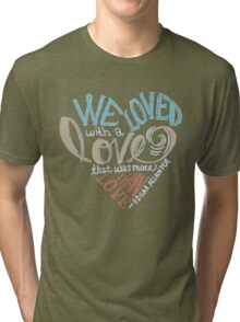 More than Love Tri-blend T-Shirt