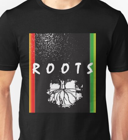 Our ROOTS are where we come from Unisex T-Shirt