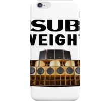 Sub Weight iPhone Case/Skin
