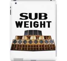 Sub Weight iPad Case/Skin