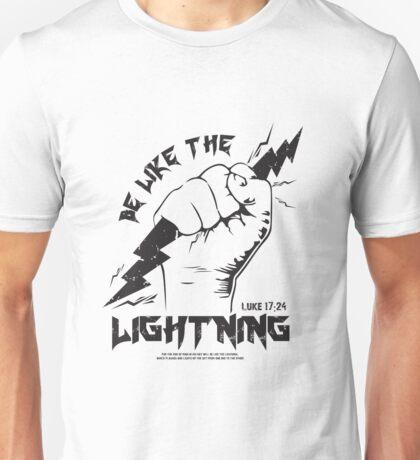 Be Like The LIGHTNING (Luke 17:24) black Unisex T-Shirt