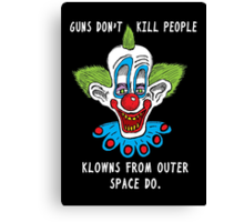 Killer Klowns Kill People Canvas Print