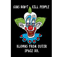Killer Klowns Kill People Photographic Print