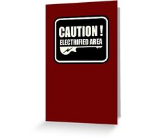 Caution Eelectrified Area Sign Greeting Card