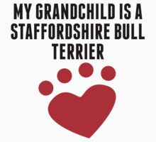 My Grandchild Is A Staffordshire Bull Terrier T-Shirt