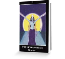 The High Priestess - Morgana Greeting Card