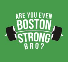 Are You Even Boston Strong Bro by RKandKO