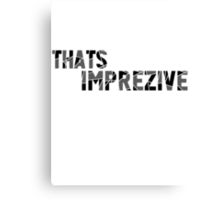 That's Imprezive! Canvas Print