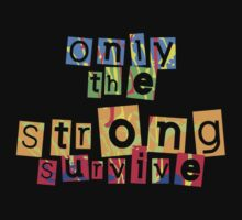 Only the Strong Survive by Karin  Hildebrand Lau