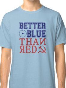 Better Blue Than Red Classic T-Shirt