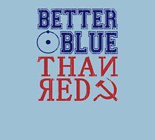 Better Blue Than Red Unisex T-Shirt