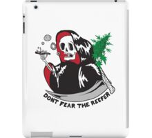 Don't fear the reefer iPad Case/Skin