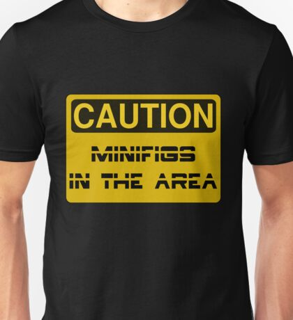 Caution Minifigs in the Area Sign Unisex T-Shirt