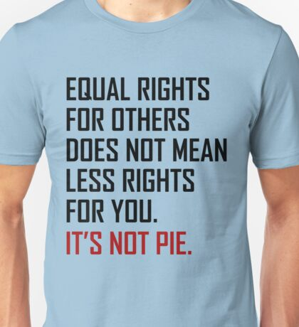 Equal Rights For Others Does Not Mean Less Rights For You Unisex T-Shirt