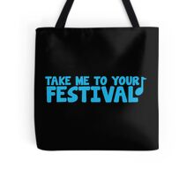 Take me to your festival with music note Tote Bag