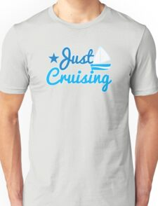 Just cruising with sail boat Unisex T-Shirt