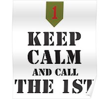 KEEP CALM AND CALL THE 1ST Poster