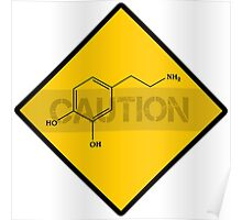 Chemistry Caution Signs Dopamine Poster