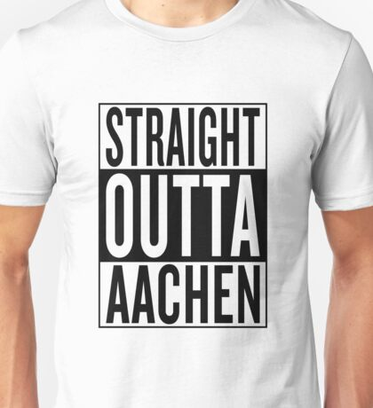 straight outta Aachen Unisex T-Shirt