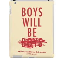 Boys Will Be Held Accountable For Their Actions iPad Case/Skin