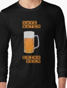 Save water - drink beer Long Sleeve T-Shirt