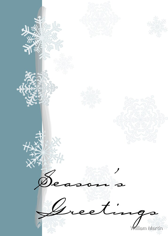 Season's Greetings2-Snow Flakes by William Martin