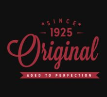 Since 1925 Original Aged To Perfection by rardesign
