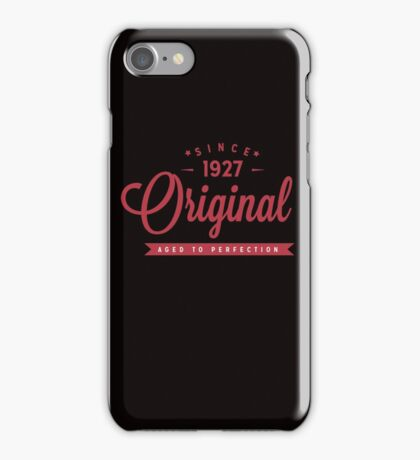 Since 1927 Original Aged To Perfection iPhone Case/Skin
