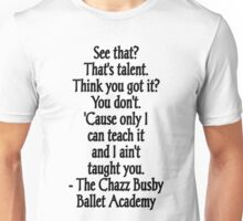 I ain't taught you - Chazz Busby Unisex T-Shirt