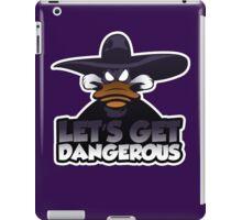Let's get dangerous iPad Case/Skin