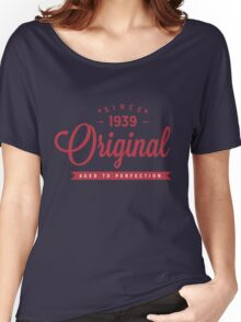 Since 1939 Original Aged To Perfection Women's Relaxed Fit T-Shirt