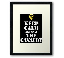 KEEP CALM AND CALL THE CAVALRY Framed Print