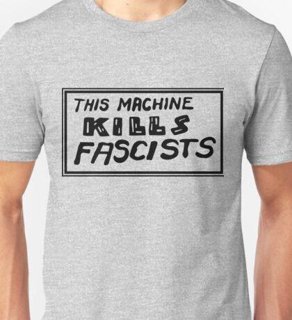 This Machine... Unisex T-Shirt