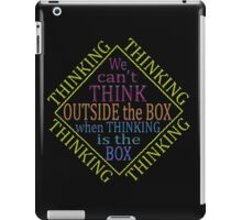 THINKING IS the BOX iPad Case/Skin
