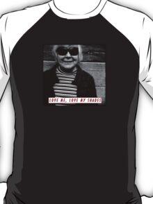 LOVE ME, LOVE MY SHADES T-Shirt