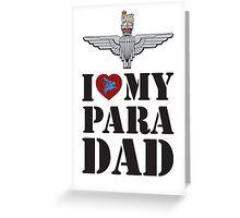 I LOVE MY PARA DAD Greeting Card
