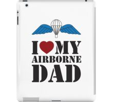 I LOVE MY AIRBORNE DAD iPad Case/Skin