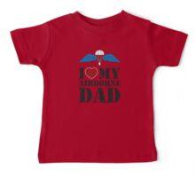 I LOVE MY AIRBORNE DAD Baby Tee