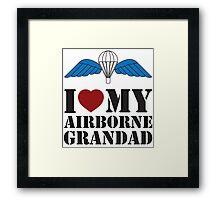 I LOVE MY AIRBORNE GRANDAD Framed Print