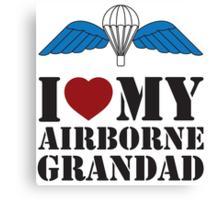 I LOVE MY AIRBORNE GRANDAD Canvas Print