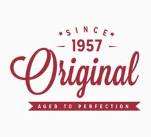 Since 1957 Original Aged To Perfection by rardesign
