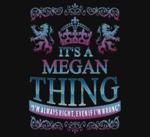 it's a MEGAN thing by RooDesign