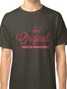 Since 1960 Original Aged To Perfection Classic T-Shirt