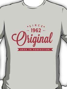 Since 1962 Original Aged To Perfection T-Shirt